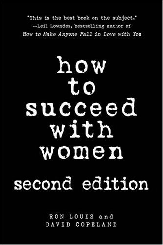 How to Succeed with Women, Revised and Updated