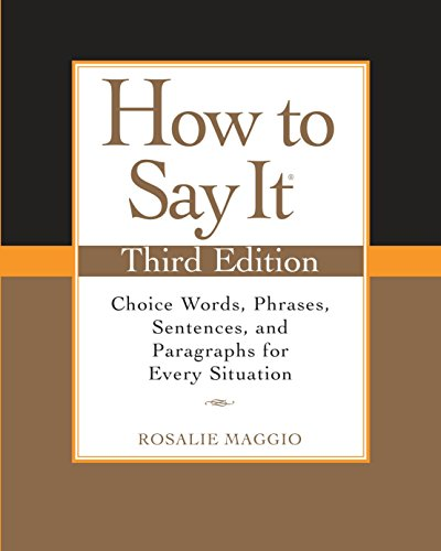 How to Say It: Choice Words, Phrases, Sentences, and Paragraphs for Every Situation (3rd Edition)