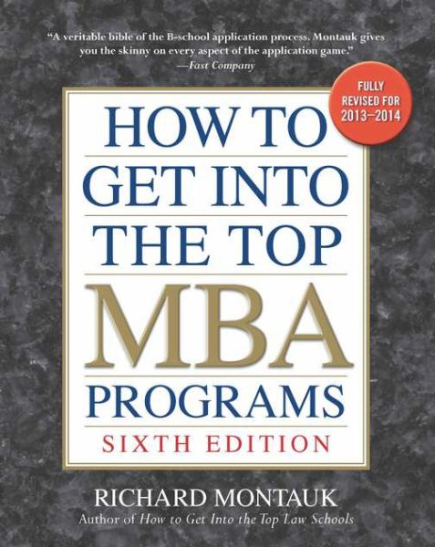 How to Get into the Top MBA Programs (6th Edition)