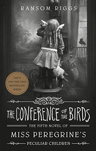 The Conference of the Birds (Miss Peregrine's Peculiar Children, Bk. 5)