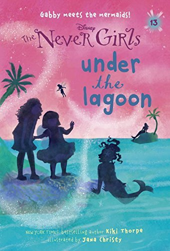 Under the Lagoon (The Never Girls, Bk. 13)