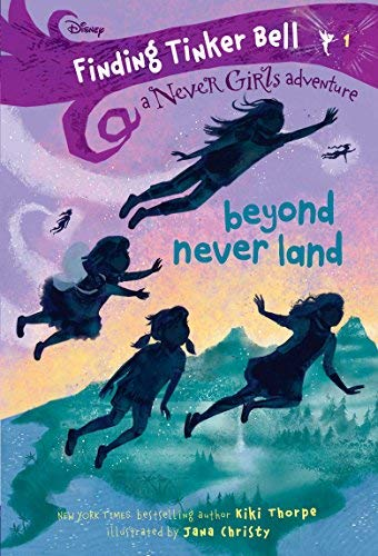 Beyond Never Land (Finding Tinker Bell: A Never Girls Adventure, Bk. 1)