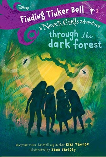Through the Dark Forest (Disney The Never Girls: Finding Tinker Bell, Bk.2)