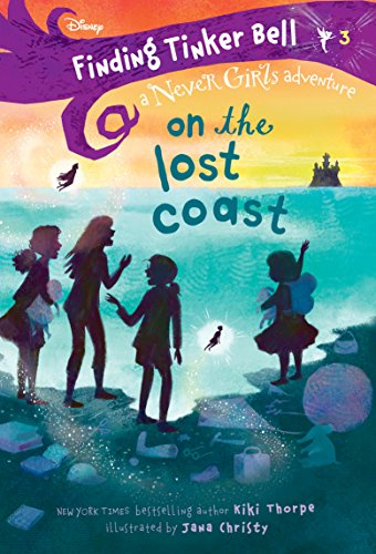 On the Lost Coast (Finding Tinker Bell: A Never Girls Adventure, Bk. 3)