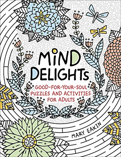 Mind Delights: Good-For-Your-Soul Puzzles and Activities for Adults (Brain Activities and Adult Coloring)