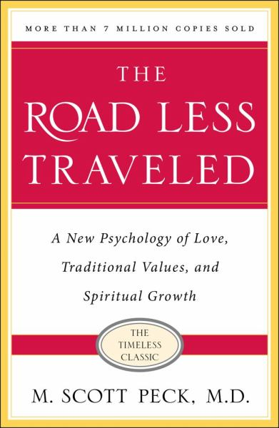 The Road Less Traveled: A New Psychology of Love, Traditional Values and Spiritual Growth (25th Anniversary Edition)