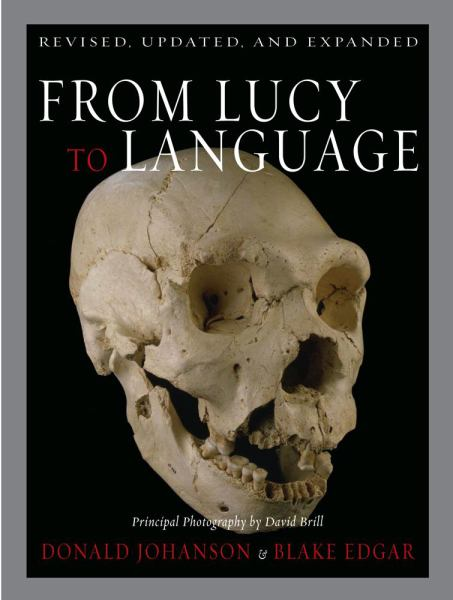 From Lucy to Language (Revised, Updated, and Expanded)