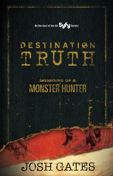 Destination Truth - Memoirs of a Monster Hunter