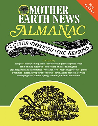 Mother Earth News Almanac: A Guide Through the Seasons (New Edition)