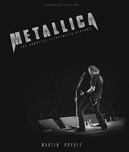 Metallica: The Complete Illustrated History (Updated Edition)