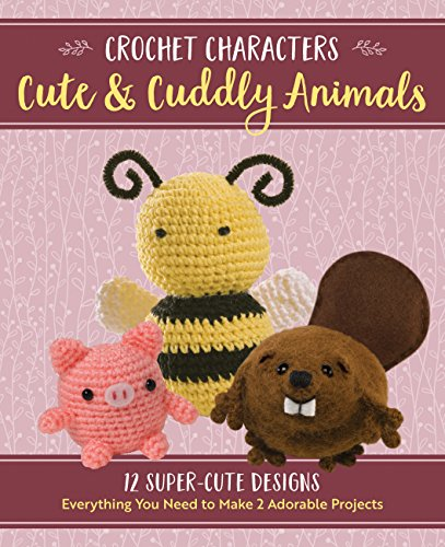 Cute & Cuddly Animals (Crochet Characters)
