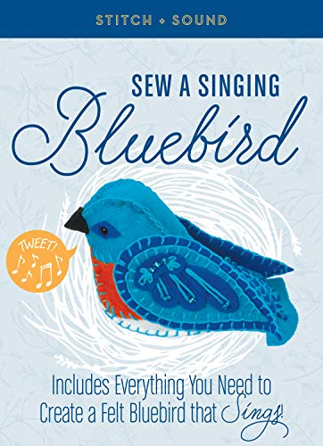 Stitch + Sound: Sew a Singing Bluebird
