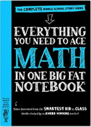 Everything You Need to Ace Math in One Big Fat Notebook (The Complete Middle School Study Guide)