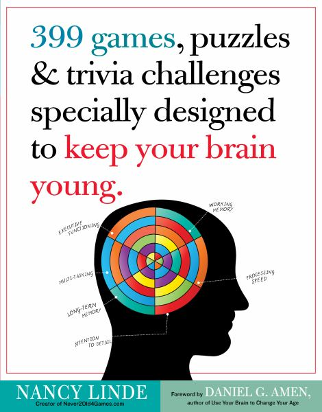 399 Games, Puzzles and Trivia Challenges Specially Designed to Keep Your Brain Young