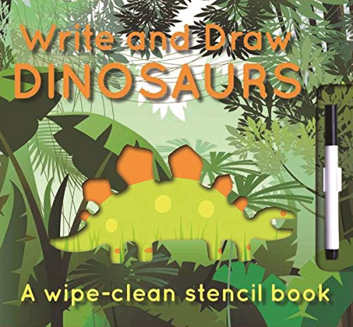 Write and Draw: Dinosaurs: Wipe-Clean Stencil Books