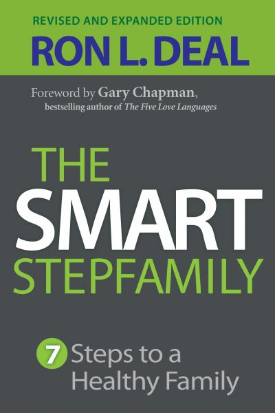 The Smart Stepfamily: 7 Steps to a Healthy Family (Revised and Expanded Edition)