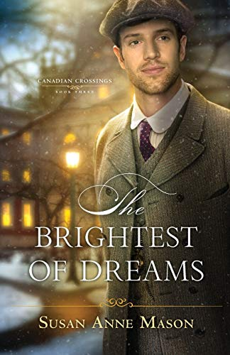Brightest of Dreams (Canadian Crossings Bk. 3)