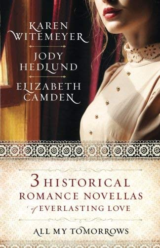 All My Tomorrows: Three Historical Romance Novellas of Everlasting Love