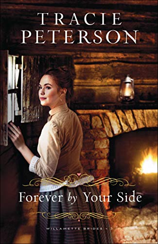 Forever by Your Side (Willamette Brides, Bk. 3)