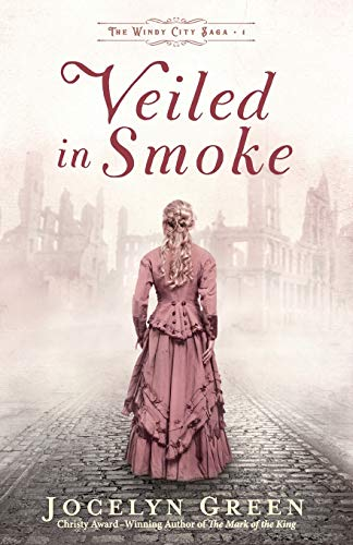 Veiled in Smoke (The Windy City Saga, Bk. 1)