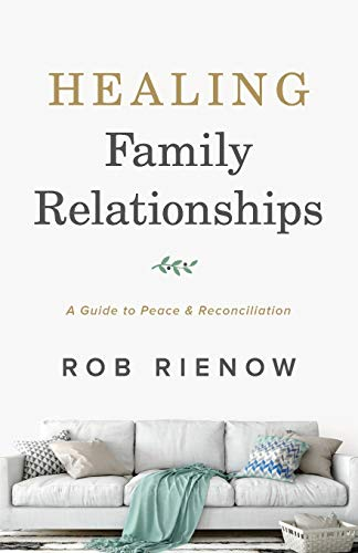 Healing Family Relationships: A Guide to Peace and Reconciliation