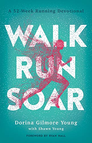 Walk, Run, Soar: A 52-Week Running Devotional