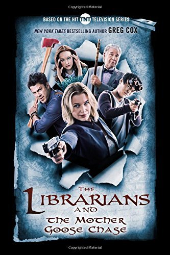 The Librarians and the Mother Goose Chase (The Librarians, Bk. 2)