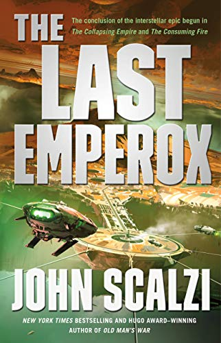 The Last Emperox (The Interdependency, Bk. 3)