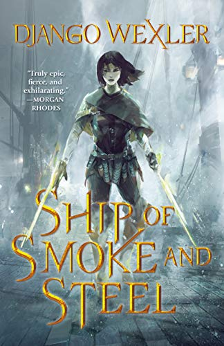 Ship of Smoke and Steel (The Wells of Sorcery, Bk.1)