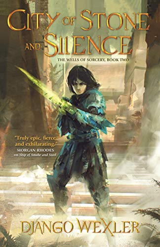 City of Stone and Silence (The Wells of Sorcery Trilogy, Bk. 2)