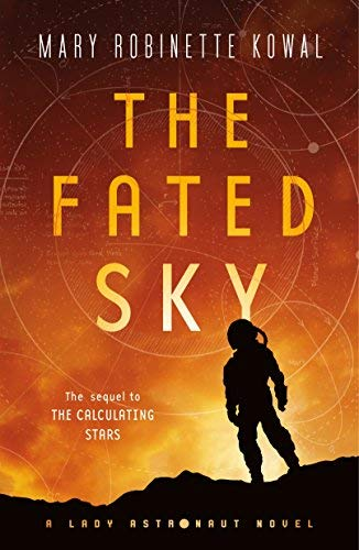 The Fated Sky (Lady Astronaut, Bk. 2)