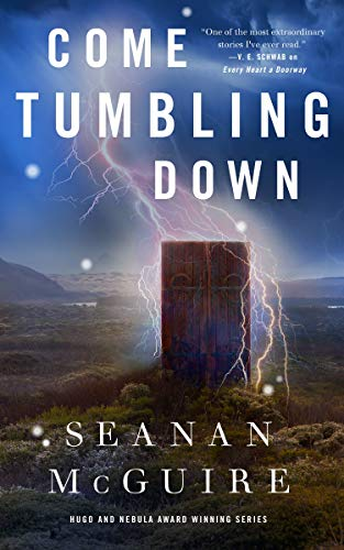 Come Tumbling Down (Wayward Children, Bk. 5)