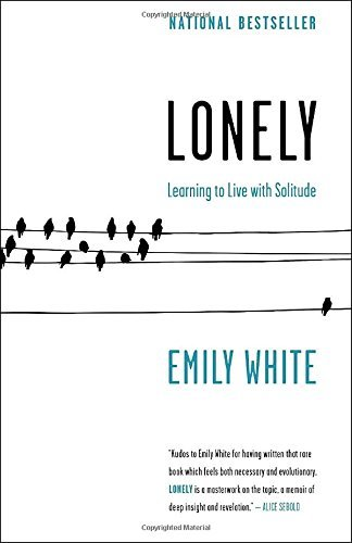 Lonely: Learning to Live with Solitude