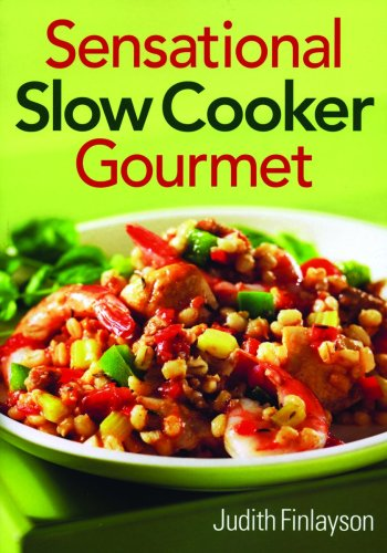 Sensational Slow Cooker Gourmet