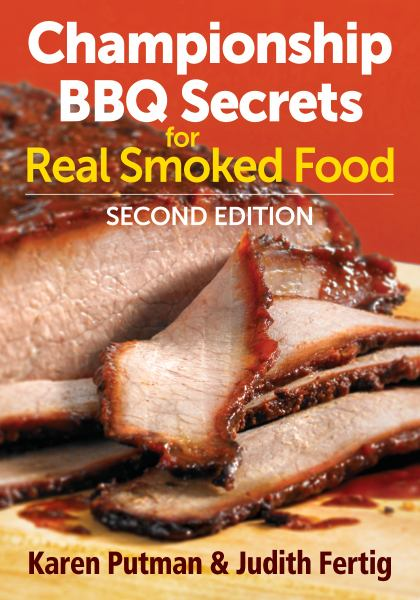 Championship BBQ Secrets for Real Smoked Food (2nd Edition)