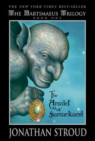The Amulet Of Samarkand (Bartimaeus Trilogy, Bk. 1)