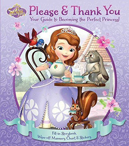 Please & Thank You: Your Guide to Becoming the Perfect Princess! (Sofia the First)
