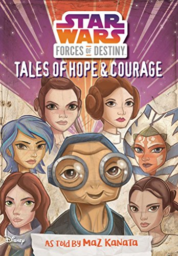 Tales of Hope & Courage (Star Wars Forces of Destiny)