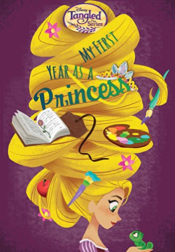 My First Year as a Princess (Disney Tangled the Series)