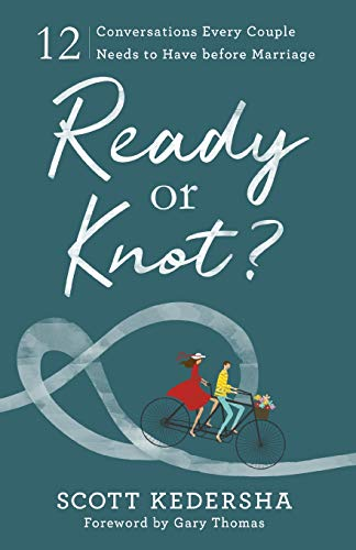 Ready or Knot? 12 Conversations Every Couple Needs to Have before Marriage