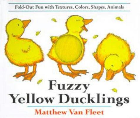 Fuzzy Yellow Ducklings (Fold-Out Fun With Textures, Colors, Shapes, Animals)