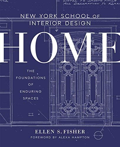 Home: The Foundations of Enduring Spaces (The New York School of Interior Design)