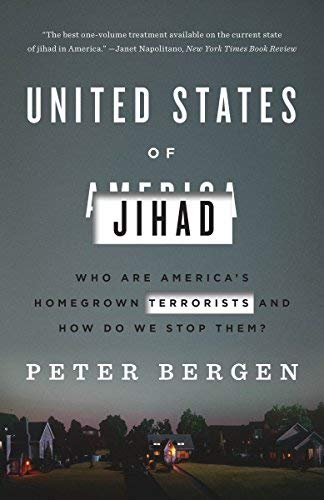 United States of Jihad: Who Are America's Homegrown Terrorists, and How Do We Stop Them?