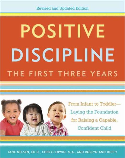 Positive Discipline: The First Three Years (Revised and Updated Edition)