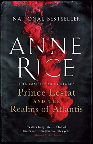 Prince Lestat and the Realms of Atlantis (The Vampire Chronicles, Bk. 12)