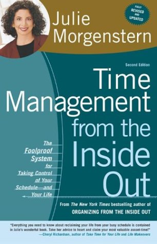 Time Management from the Inside Out: The Foolproof System for Taking Control of Your Schedule -- and Your Life (2nd Edition)