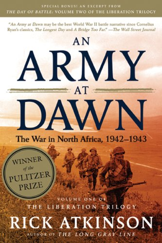 An Army at Dawn: The War in North Africa, 1942-1943 (Liberation Trilogy, Volume 1)