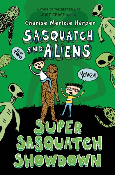 Super Sasquatch Showdown (Sasquatch and Aliens, Bk. 2)