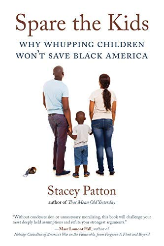 Spare the Kids: Why Whupping Children Won't Save Black America
