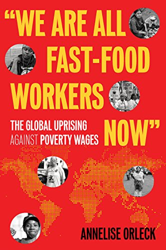 """We Are All Fast-Food Workers Now"": The Global Uprising Against Poverty Wages"